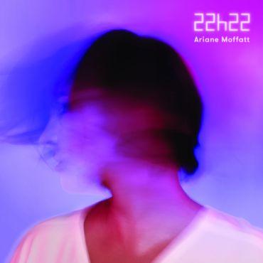 """Ariane Moffat, """"22h22"""""""