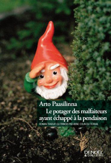 """""""Le Potager des malfaiteurs ayant échappé à la pendaison"""", d'Arto Paasilinna, chez Denoël"""