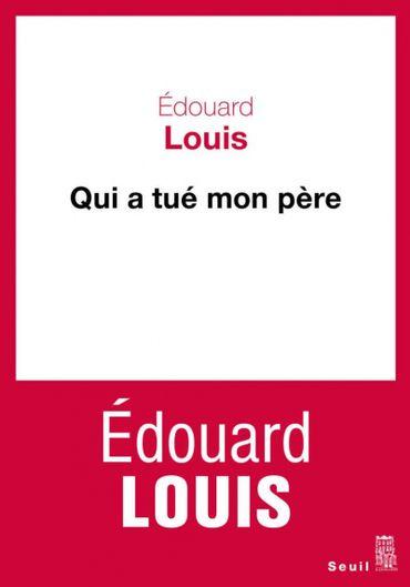 Qui a tué mon père, Edouard Louis (2018)
