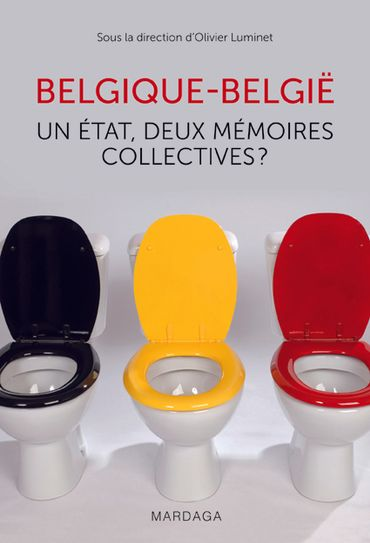 """Livre: """"Belgique-Belgïe, Un état deux mémoires collectives"""""""
