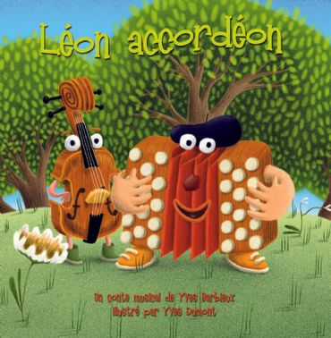 Léon Accordéon - un conte musical d'Yves Barbieux