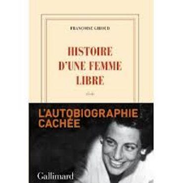 """""""Histoire d'une femme libre"""" de Françoise Giroud - Ed Gallimard"""