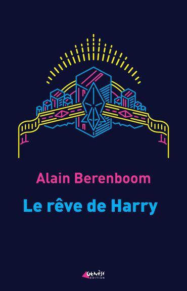 """Couverture du livre """"Le rêve de Harry"""" d'Alain Berenboom (Génèse)"""