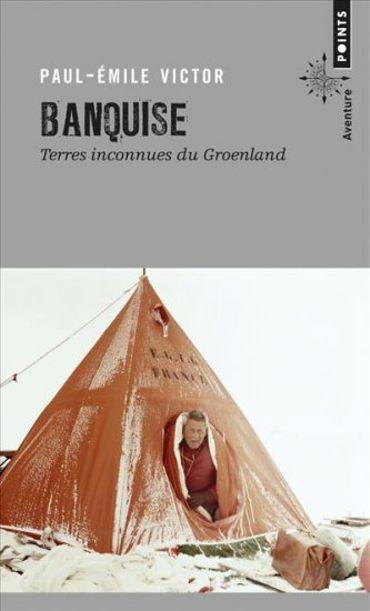 """""""Banquise"""" de Paul-Emile Victor"""