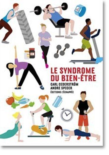 """""""Syndrome du bien être"""" : un livre démonte le culte du corps"""