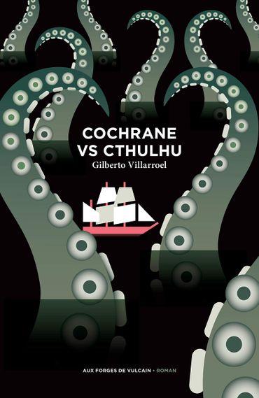 """Cochrane VS Cthulhu"" de Gilberto Villaroel (Aux Forges de Vulcain)"