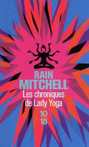 « Les chroniques de Lady Yoga» de Rain Mitchell – Ed 10/18