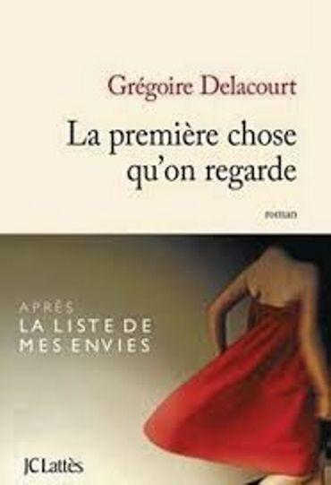 Grégoire Delacourt, « La première chose qu'on regarde », Lattès