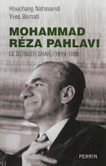 """""""Mohammad Reza Pahlavi. Le dernier Shah 1919-1980"""",  de Houchang Nahavandi et Yves Bomati - Ed PERRIN"""