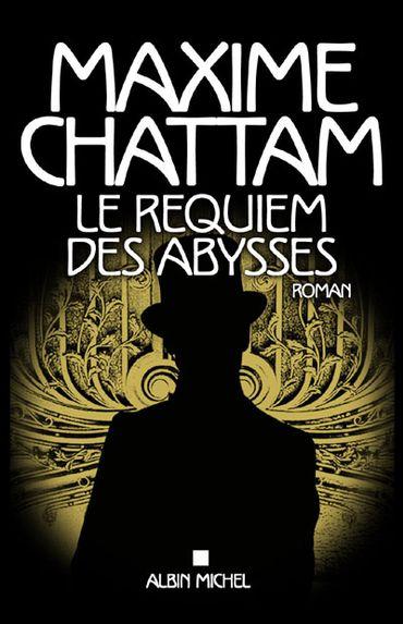 """""""Le Requiem des Abysses"""", de Maxime Chattam, chez Albin Michel"""