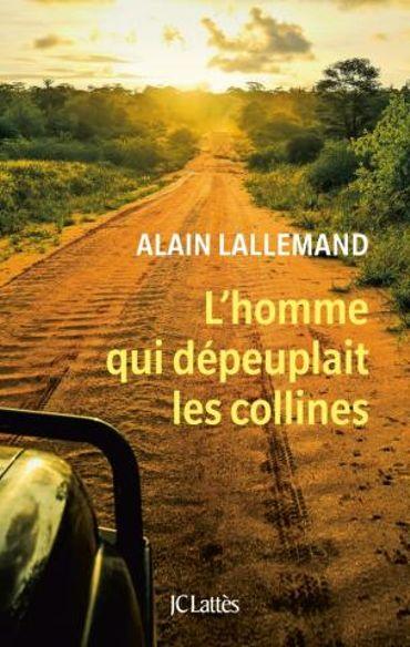 Alain Lallemand, L'homme qui dépeuplait les collines