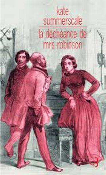 """""""La déchéance de Mrs Robinson"""", par Kate Summerscale chez Christian Bourgois"""