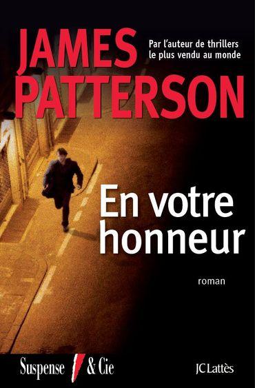 """""""En votre Honneur"""", de James Patterson chez JC Lattès"""