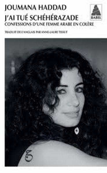 """""""J'ai tué Schéhérazade. Confessions d'une femme arabe en colère"""" de Joumana Haddad (Babel)"""