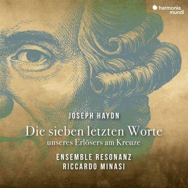 Resonanz, Riccardo Minasi -Haydn, Les sept paroles du Christ en croix. Hm 680.