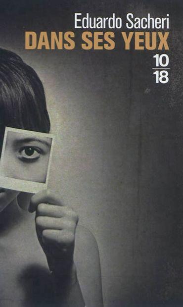 « Dans ses yeux » d'Eduardo Sacheri – Ed 10/18