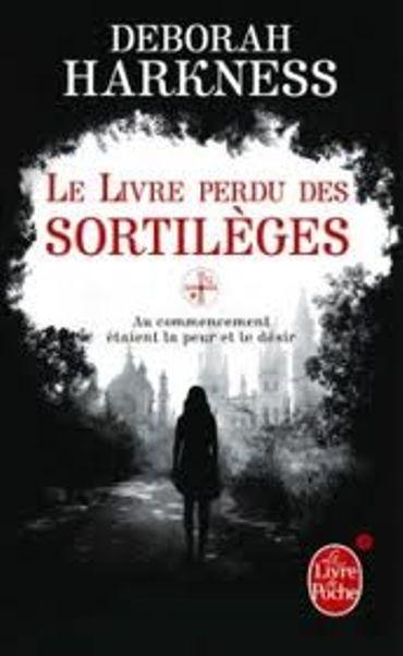 «Le livre perdu des sortilèges » de Deborah Harkness– Ed Le Livre de Poche/ Orbit