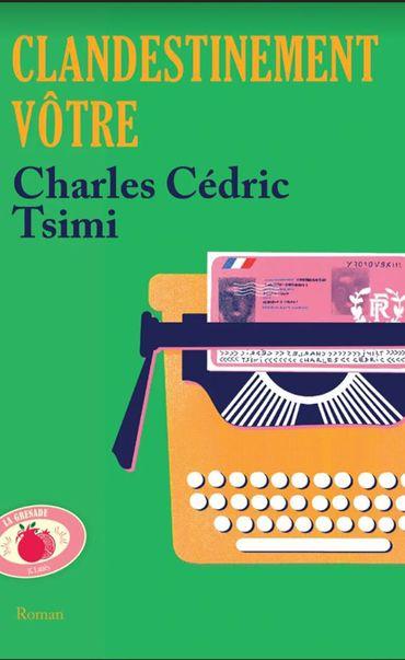 """Charles Cédric Tsimi, """"Clandestinement vôtre"""""""