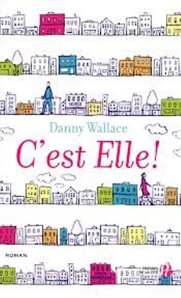 « C'est elle! » de Danny Wallace- Éditions Presse de la Cité