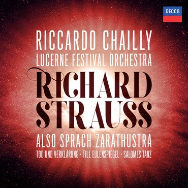 Orchestre du festival de Lucerne, Riccardo Chailly -Strauss. Also strach Zarathustra. Tod und Verklärung… Decca. 683.