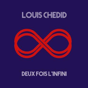 Deux fois l'infini - Louis Chedid