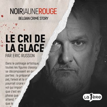 NOIR JAUNE ROUGE - Belgian Crime Story : La littérature belge en mode podcast