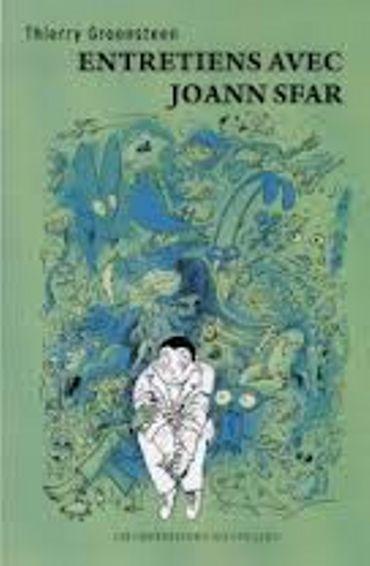 « Entretiens avec Joann Sfar» de Thierry Groensteen – Ed. Les impressions nouvelles
