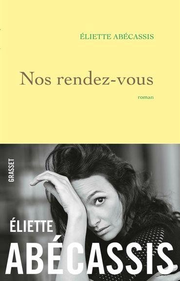 """Couverture de """"Nos rendez-vous"""" d'Eliette Abécassis (Grasset)"""