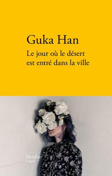 """Couverture du livre """"Le jour où le désert est entré dans la ville"""" de Guka Han (Verdier)"""
