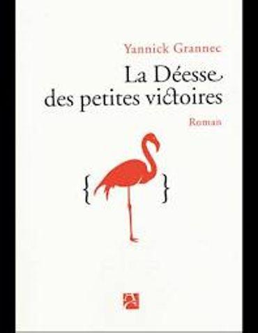 «  La déesse des petites victoires » de Yannick Grannec - Ed Anne Carrière