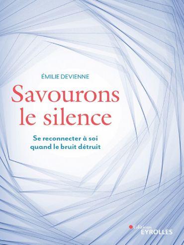 Comment savourer le silence pour prévenir les maladies et se ressourcer