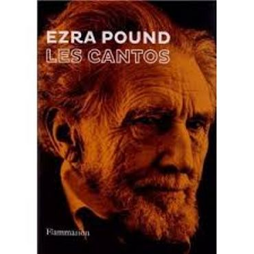 "Ezra Pound - ""Les cantos"" - ed Flammarion"