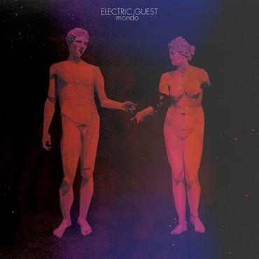 Electric Guest - Mondo