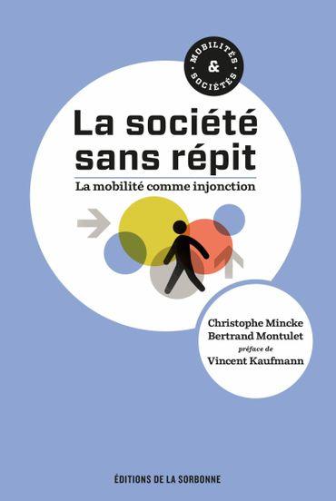 """MINCKE C. & MONTULET B, """"La société sans répit; la mobilité comme injonction"""""""