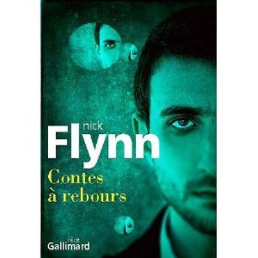 «Contes à rebours » de Nick Flynn – Ed Gallimard
