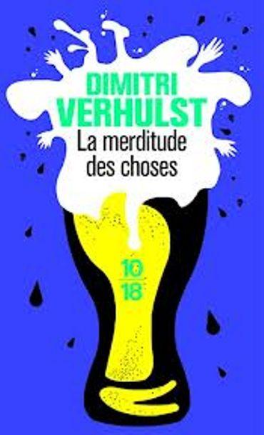 « La merditude des choses » de Dimitri Verhulst – Ed 10/18