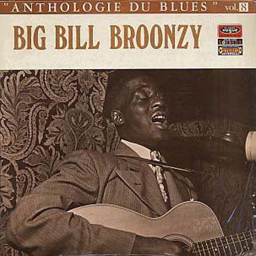Big Bill Broonzy (1893-1958) Anthologie du blues vol. 8