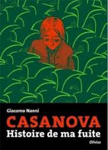 «Casanova, Histoire de ma fuite », par Giacomo Nanni, Ed Olivius