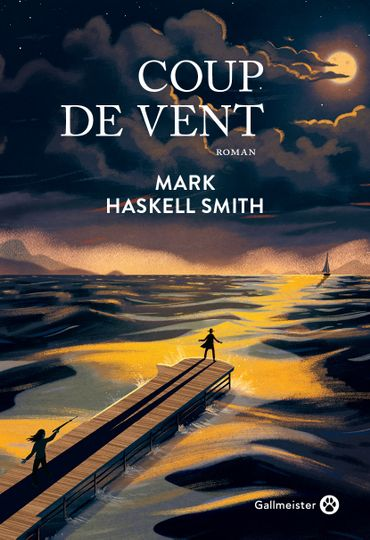 """""""Coup de vent"""", Mark Haskell Smith - Ed. Gallmeister"""