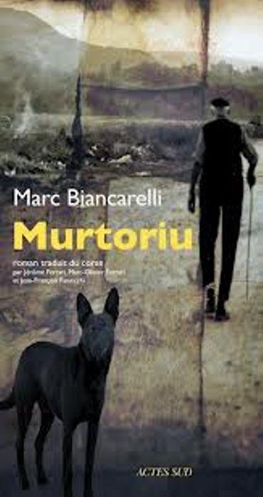 « Murtoriu » de Marc Biancarelli – Ed Actes Sud