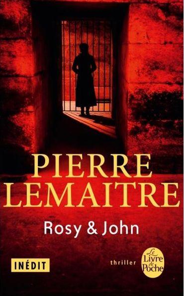 Pierre Lemaitre, Rosy & John (le Livre de Poche)