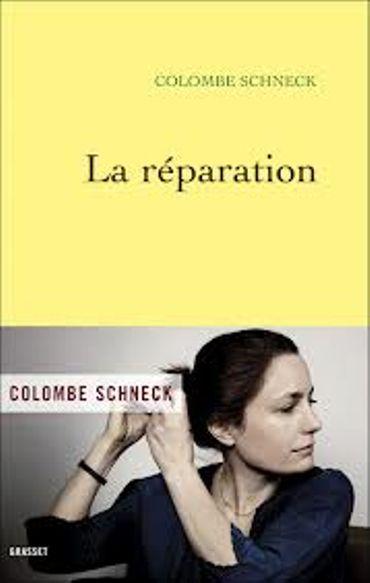 « La réparation » de Colombe Schneck – Ed Grasset