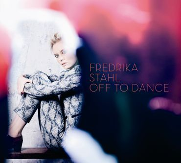 "Fredrika Stahl - ""Off to dance"""