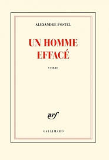 """Un homme effacé"", Alexandre Postel, Gallimard"