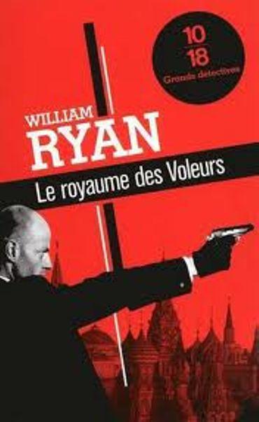 «Le royaume des voleurs » de William Ryan – Ed 10/18
