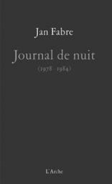 Jan Fabre – « Journal de nuit – 1978/1984 » - Ed L'Arche