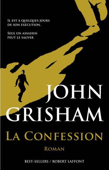 """""""La Confession"""", de John Grisham chez Robert Laffont"""