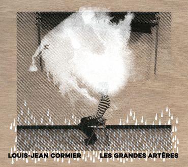 """Louis Jean Cormier, """"Les grandes artères"""""""