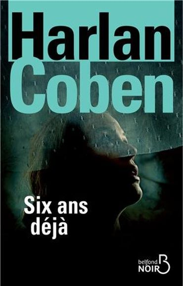 Harlan Coben, Six ans déjà (Belfond)