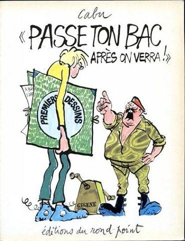"""""""Passe ton bac, après on verra"""" : album de Cabu publié en 1980."""